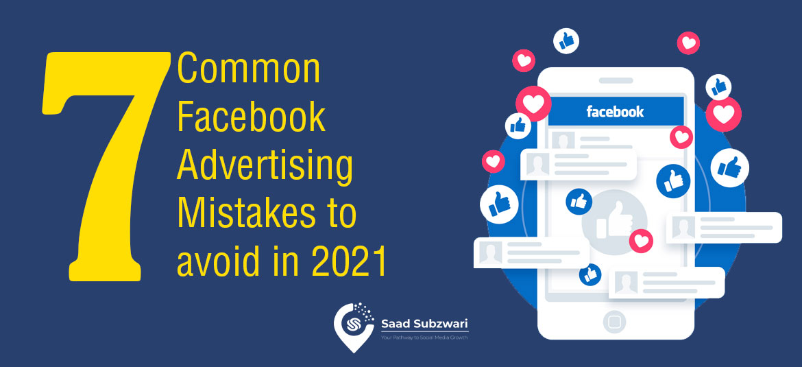 7 Common Facebook Advertising Mistakes to avoid in 2021